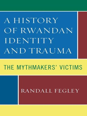 cover image of A History of Rwandan Identity and Trauma