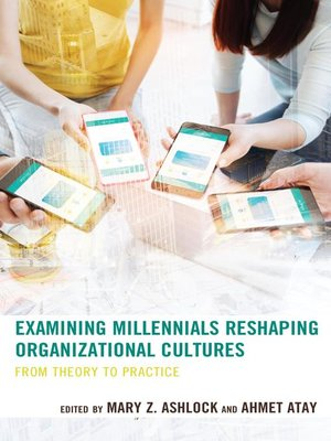 cover image of Examining Millennials Reshaping Organizational Cultures