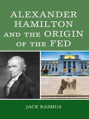 cover image of Alexander Hamilton and the Origins of the Fed