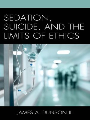 cover image of Sedation, Suicide, and the Limits of Ethics