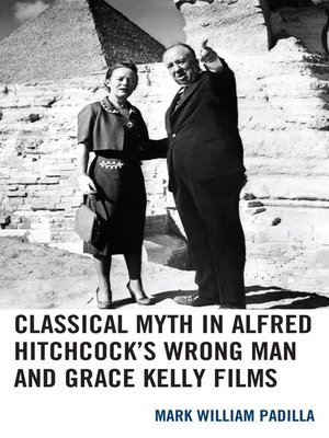 cover image of Classical Myth in Alfred Hitchcock's Wrong Man and Grace Kelly Films