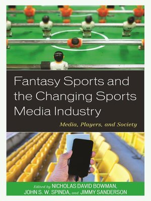 cover image of Fantasy Sports and the Changing Sports Media Industry
