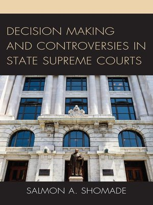 cover image of Decision Making and Controversies in State Supreme Courts
