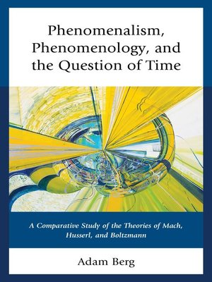 cover image of Phenomenalism, Phenomenology, and the Question of Time