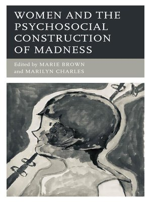 cover image of Women and the Psychosocial Construction of Madness