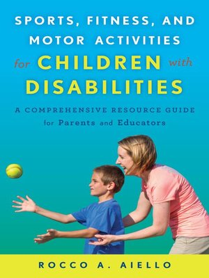 cover image of Sports, Fitness, and Motor Activities for Children with Disabilities