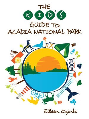 cover image of The Kid's Guide to Acadia National Park
