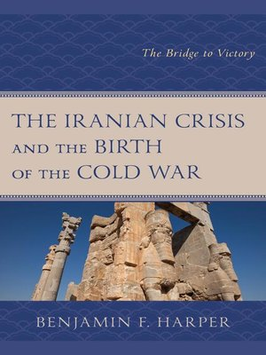 cover image of The Iranian Crisis and the Birth of the Cold War