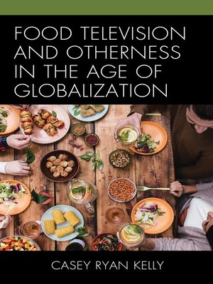 cover image of Food Television and Otherness in the Age of Globalization
