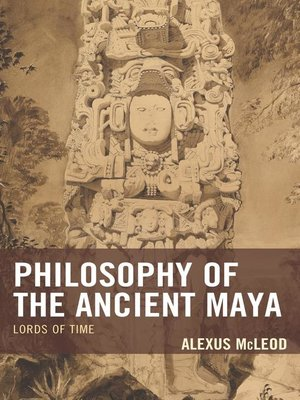 cover image of Philosophy of the Ancient Maya