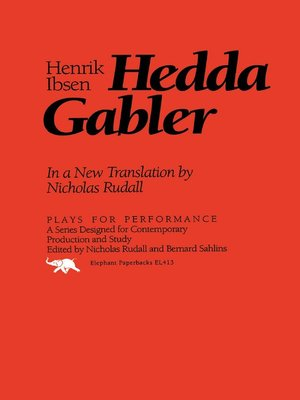 an analysis of heddas path to self realization in henrik ibsens play hedda gabler