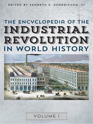 cover image of The Encyclopedia of the Industrial Revolution in World History