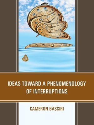 cover image of Ideas toward a Phenomenology of Interruptions