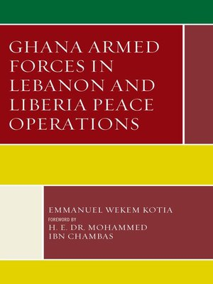 cover image of Ghana Armed Forces in Lebanon and Liberia Peace Operations