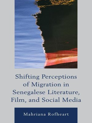 cover image of Shifting Perceptions of Migration in Senegalese Literature, Film, and Social Media