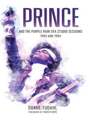 cover image of Prince and the Purple Rain Era Studio Sessions