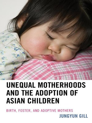 cover image of Unequal Motherhoods and the Adoption of Asian Children