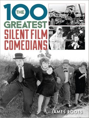 cover image of The 100 Greatest Silent Film Comedians