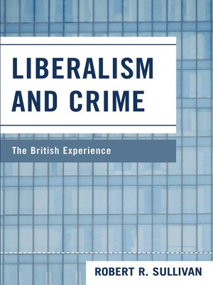 cover image of Liberalism and Crime
