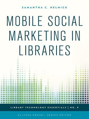 cover image of Mobile Social Marketing in Libraries