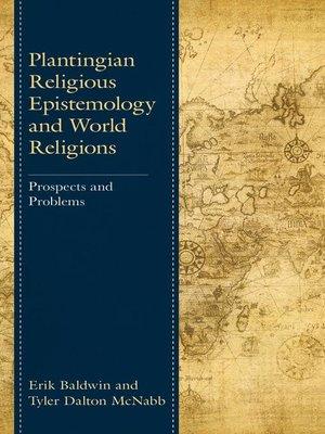 cover image of Plantingian Religious Epistemology and World Religions