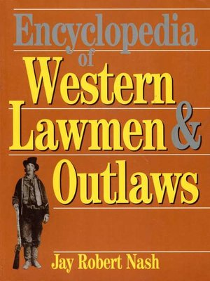 cover image of Encyclopedia of Western Lawmen & Outlaws