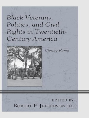 cover image of Black Veterans, Politics, and Civil Rights in Twentieth-Century America