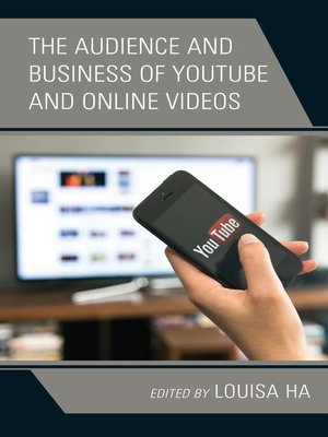 cover image of The Audience and Business of YouTube and Online Videos