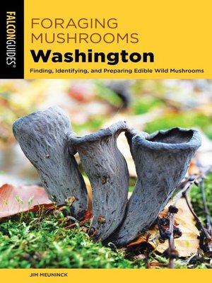 cover image of Foraging Mushrooms Washington