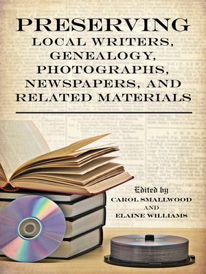 cover image of Preserving Local Writers, Genealogy, Photographs, Newspapers, and Related Materials