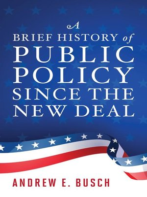 cover image of A Brief History of Public Policy since the New Deal