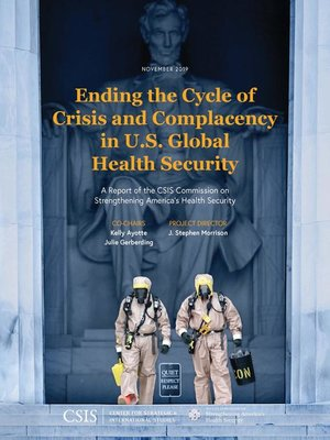 cover image of Ending the Cycle of Crisis and Complacency in U.S. Global Health Security