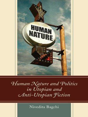 cover image of Human Nature and Politics in Utopian and Anti-Utopian Fiction