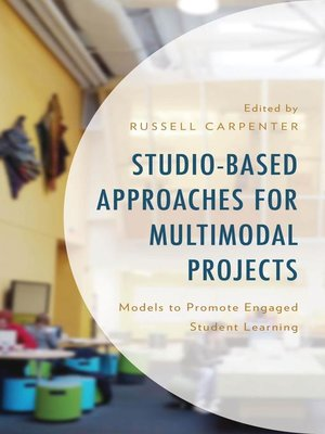 cover image of Studio-Based Approaches for Multimodal Projects