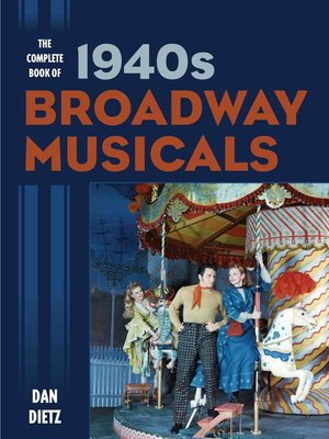cover image of The Complete Book of 1940s Broadway Musicals