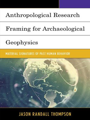 cover image of Anthropological Research Framing for Archaeological Geophysics