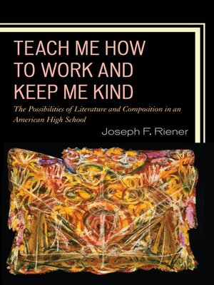 cover image of Teach Me How to Work and Keep Me Kind