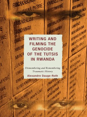 cover image of Writing and Filming the Genocide of the Tutsis in Rwanda