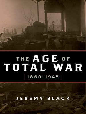 cover image of The Age of Total War, 1860–1945