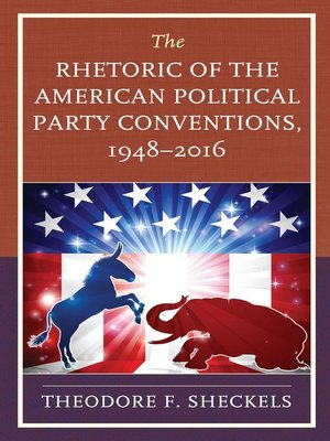 cover image of The Rhetoric of the American Political Party Conventions, 1948-2016