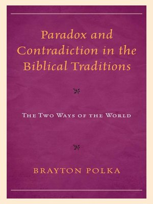 cover image of Paradox and Contradiction in the Biblical Traditions