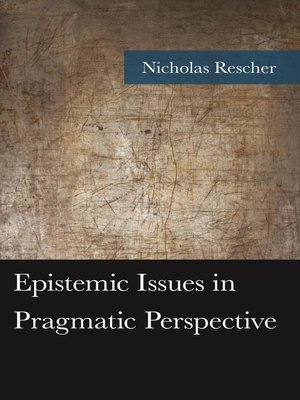 cover image of Epistemic Issues in Pragmatic Perspective