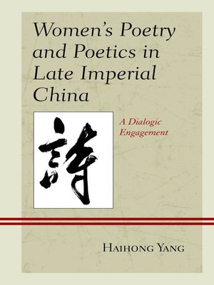 cover image of Women's Poetry and Poetics in Late Imperial China