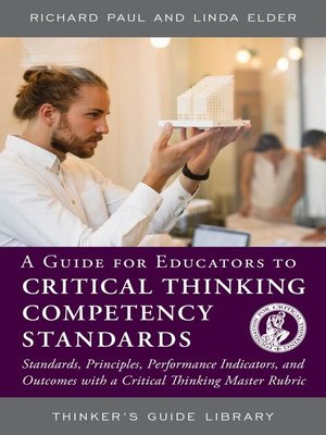cover image of A Guide for Educators to Critical Thinking Competency Standards