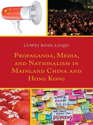 cover image of Propaganda, Media, and Nationalism in Mainland China and Hong Kong