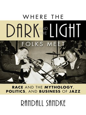 cover image of Where the Dark and the Light Folks Meet