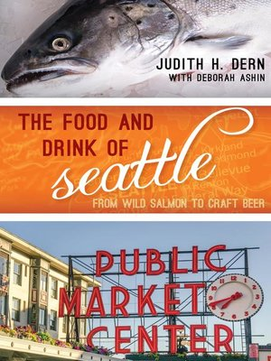 cover image of The Food and Drink of Seattle