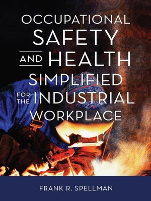 cover image of Occupational Safety and Health Simplified for the Industrial Workplace