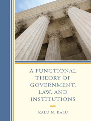cover image of A Functional Theory of Government, Law, and Institutions