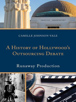 cover image of A History of Hollywood's Outsourcing Debate